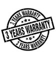 3 years warranty round grunge black stamp vector image vector image