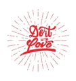 Do it with love Hand-lettering text Handmade vector image vector image