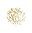 Happy New Year hand lettering congratulate gold vector image vector image