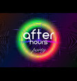 after hours party neon disco party fluid music vector image