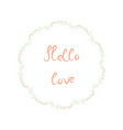 hello love floral wreath valentines day vector image vector image