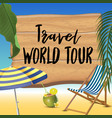travel world tour typography inscription with vector image vector image