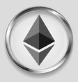 crypto currency metal icon ethereum design vector image