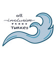 for turkish hotels with all inclusive vector image vector image