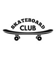 skateboard club logo simple style vector image