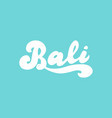 bali handwritten logo indonesia travel text vector image vector image