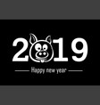 happy new year 2019 and pig vector image vector image