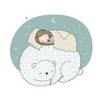 a sleeping girl and bear good fairy tale good vector image