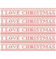 knitted background i love christmas vector image vector image