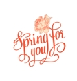 Spring for you Calligraphic text vector image