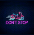 dont stop - glowing neon inscription phrase with vector image vector image