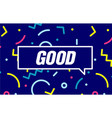 good in design banner template for web vector image