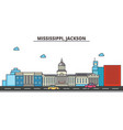 mississippi jacksoncity skyline architecture vector image vector image
