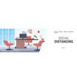 modern office workplace desk social distancing vector image vector image