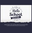 hello school friends sticker isolated on white vector image vector image
