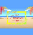 hot summer days on tropical beach vector image