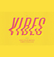 vibes font cool modern style vector image vector image