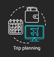 trip planning chalk concept icon vector image vector image