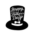 fathers day greeting in a hat trendy lettering vector image vector image