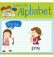 Flashcard letter P is for pray vector image
