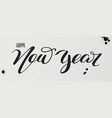 happy new year hand-lettering text of greetings vector image vector image