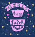 girls have super power vector image vector image