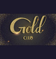 gold club hand-lettering text on black background vector image vector image