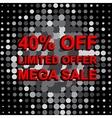 Big sale poster with LIMITED OFFER MEGA SALE 40 vector image vector image