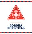christmas coronavirus road sign flat cartoon vector image