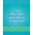 Minimalistic text of an inspirational saying Live vector image