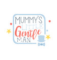mummys little gentleman label colorful hand drawn vector image vector image