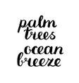 Palm trees ocean breeze Brush hand lettering vector image vector image