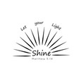 let your light shine vector image vector image