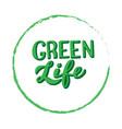 green life trendy lettering hand drawn quote zero vector image vector image