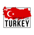 pray for turkey a map turkey with text vector image