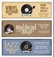 vinyl record shop retro grunge banner 3 vector image vector image