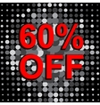 Big sale poster with 60 PERCENT OFF text vector image vector image