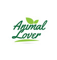 green leaf animal lover hand written word text