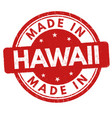 made in hawaii grunge rubber stamp vector image