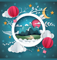 cartoon paper landscape mountain air vector image
