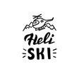 hand written heli ski logo banner for mountain vector image