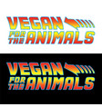 vegan for animals image t-shirt vector image vector image