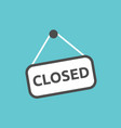 closed sign hanging vector image vector image