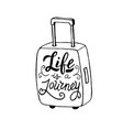 life is a journey quote in a suitcase trendy vector image vector image
