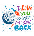 poster i love you to the moon and back vector image