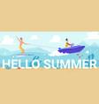 hello summer lettering people water skiing in vector image vector image