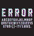trendy distorted glitch font typeface letters vector image vector image