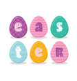 easter eggs with easter letters in different vector image vector image