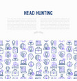 head hunting concept with thin line icons vector image
