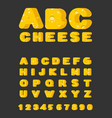cheese abc cheesy font food alphabet yellow vector image vector image
